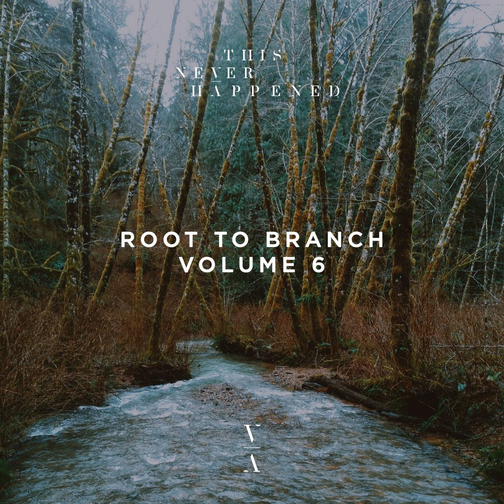 This Never Happened Root to Branch Vol. 6