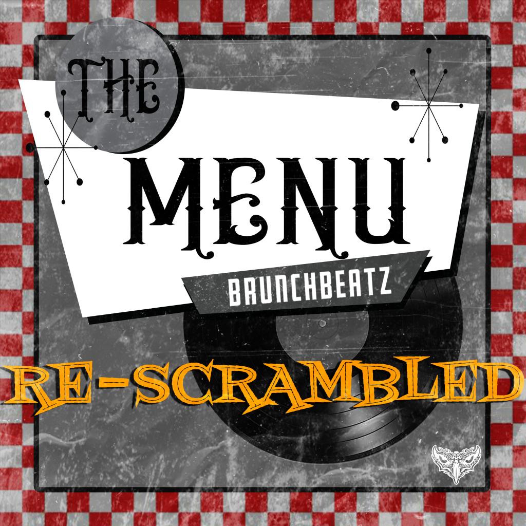 BrunchBeatz The Menu Re-Scrambled EP