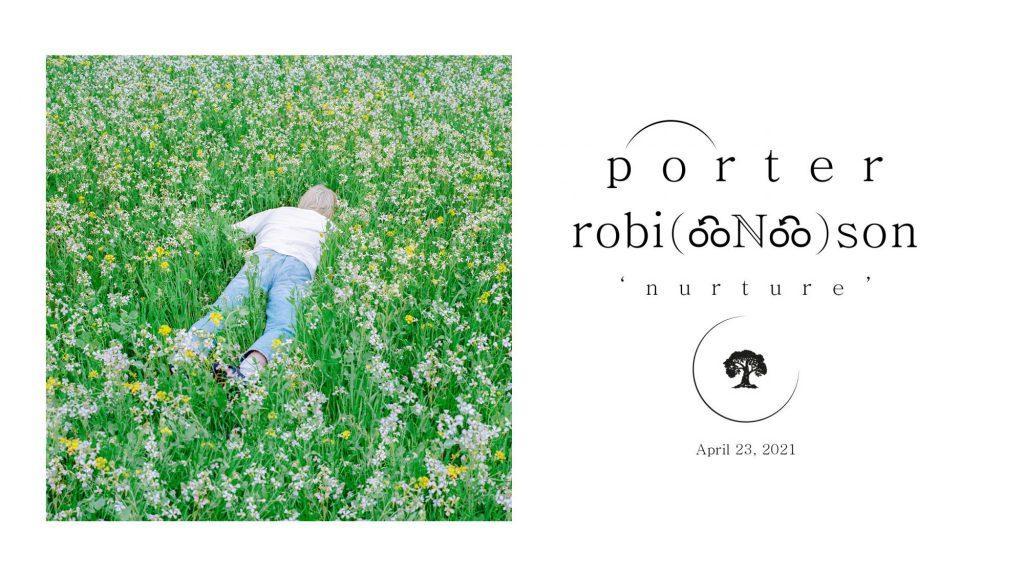 Porter Robinson Nurture