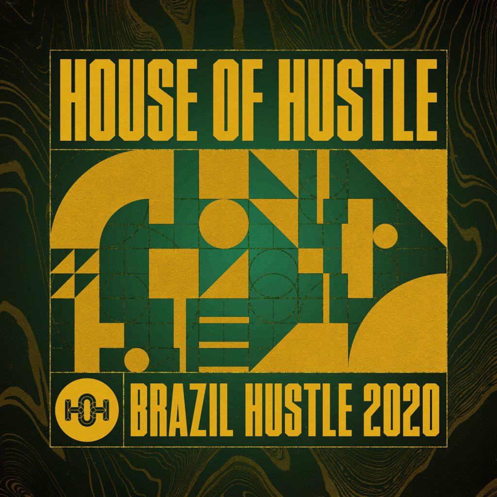 House Of Hustle Brazil Hustle 2020