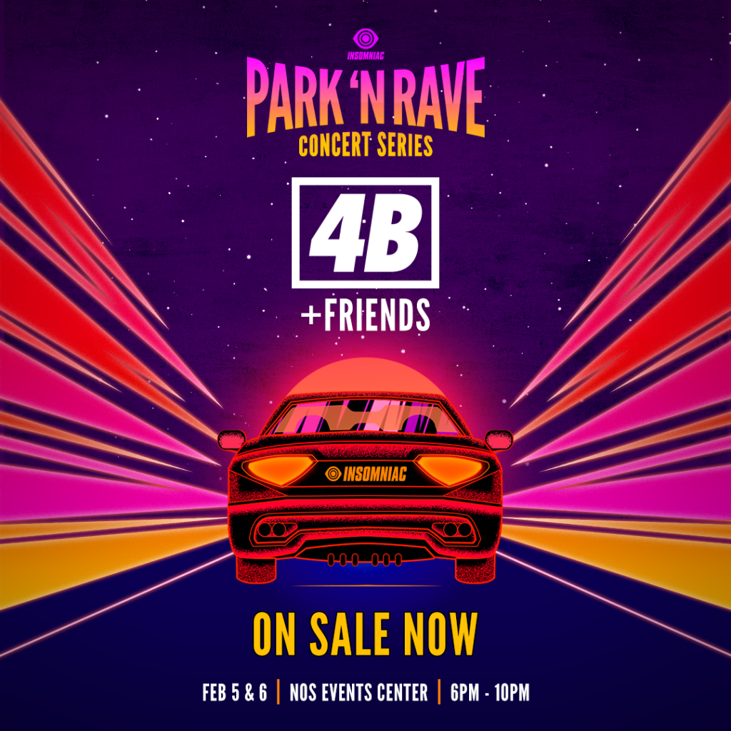 4B and Friends Insomniac Park N Rave February