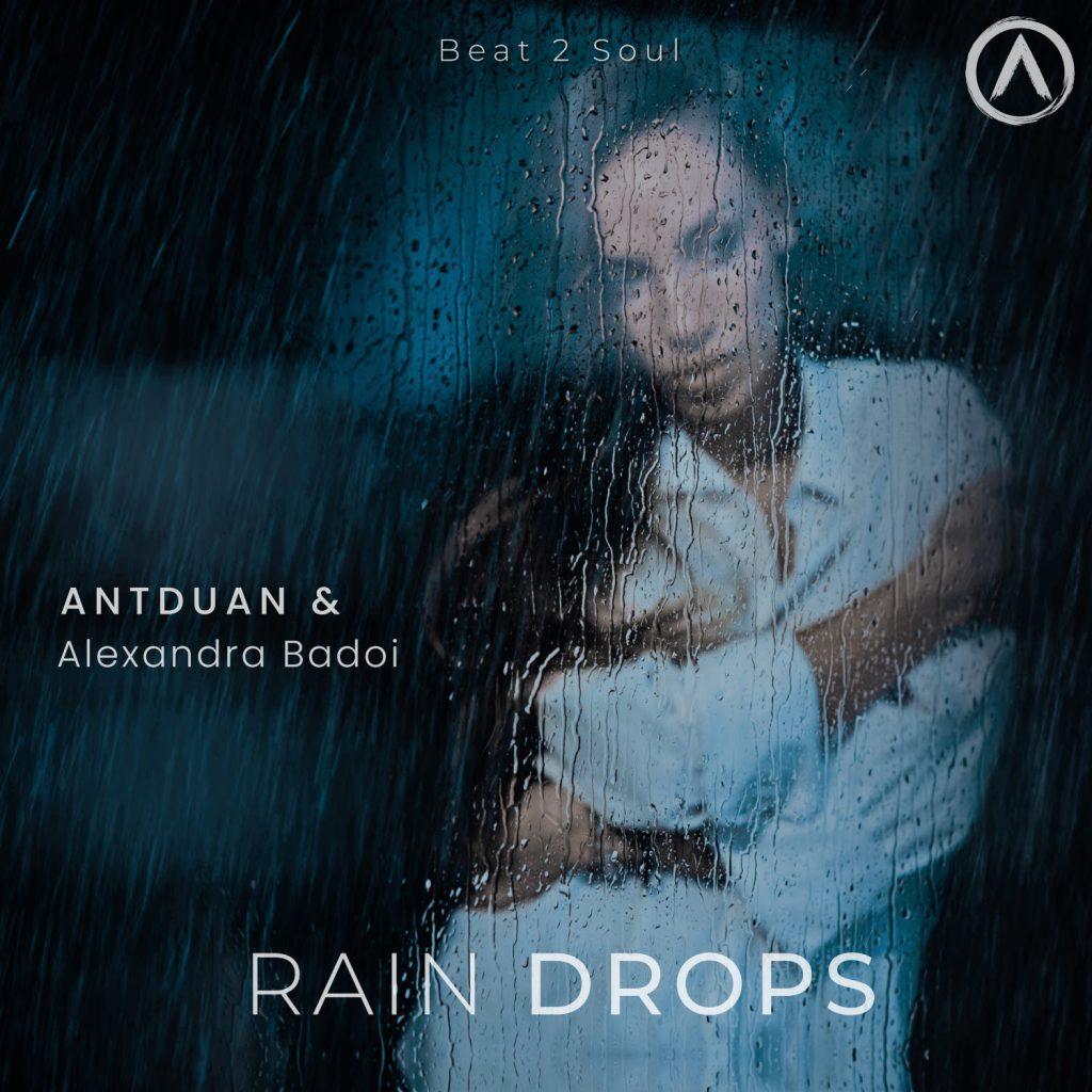 Antduan - Raindrops featuring Alexandra Badoi