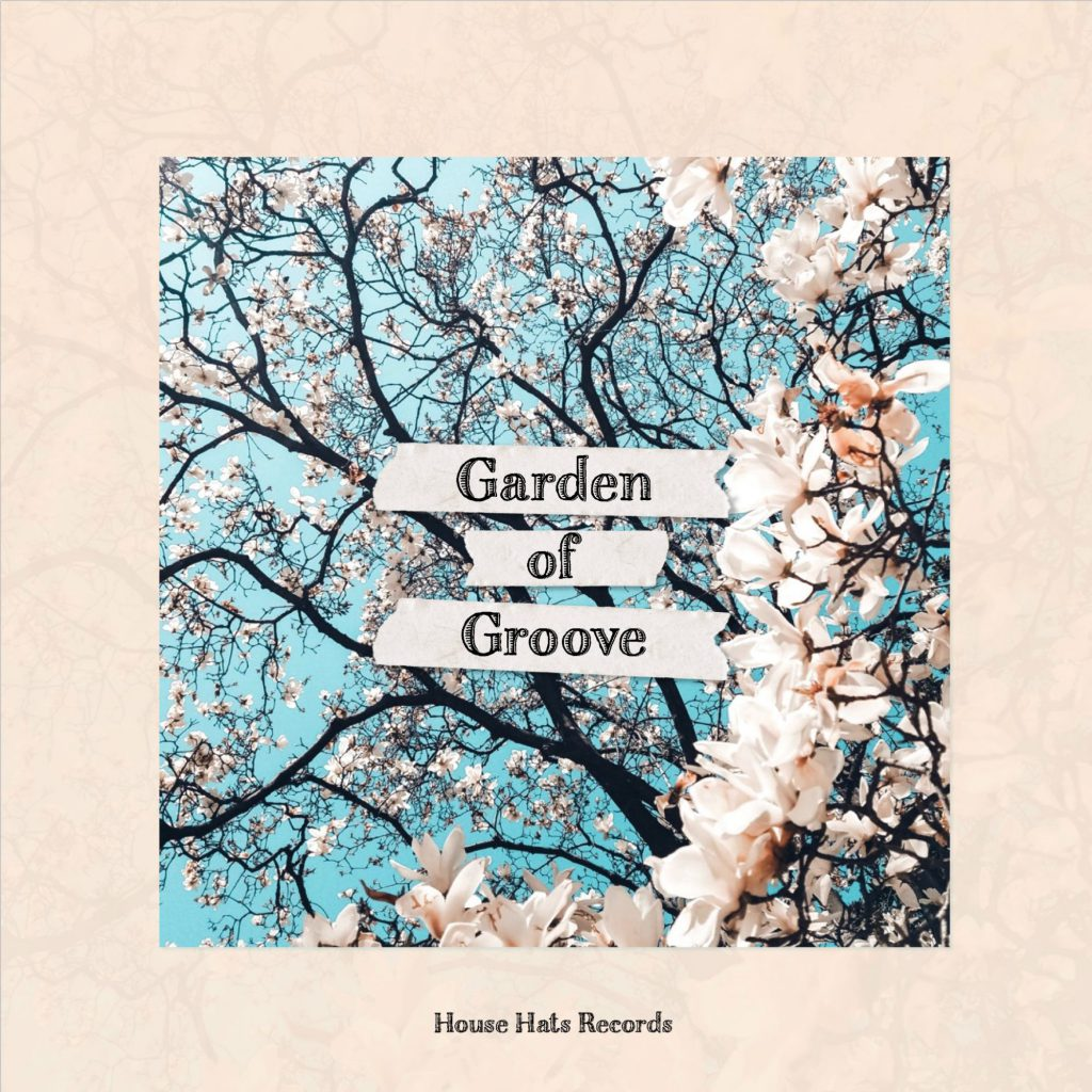 House Hats Records Garden Of Groove Vol. 1