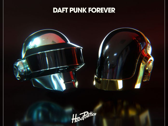Hood Politics Presents: Daft Punk Forever