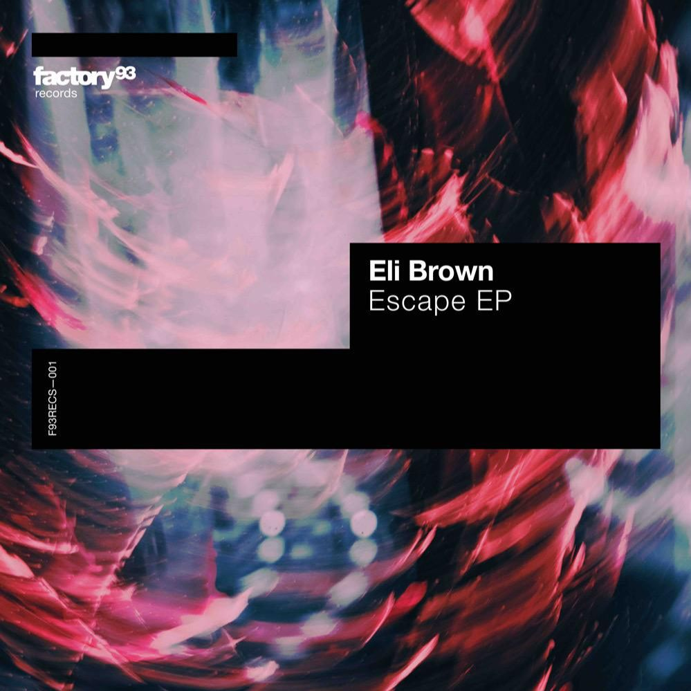 Eli Brown Escape EP Factory 93 Records