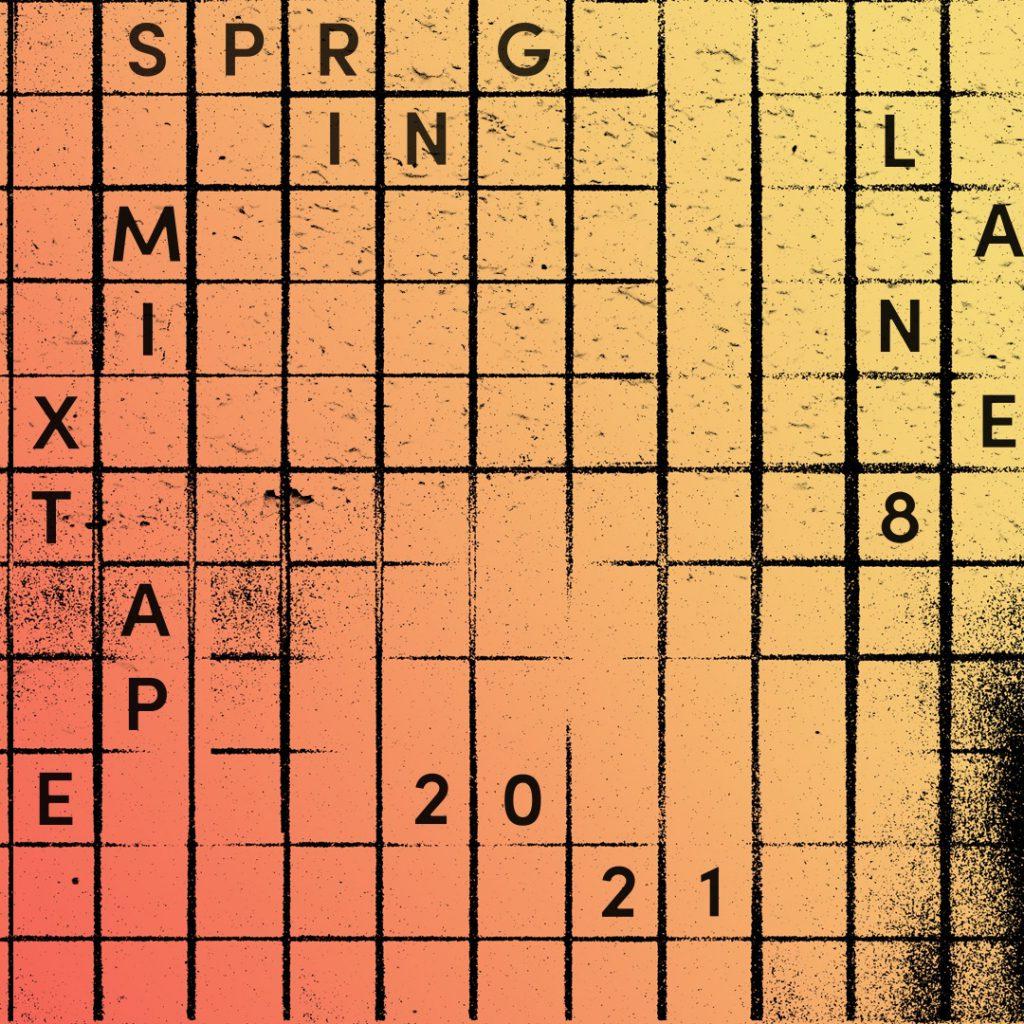 Lane 8 Spring 2021 Mixtape
