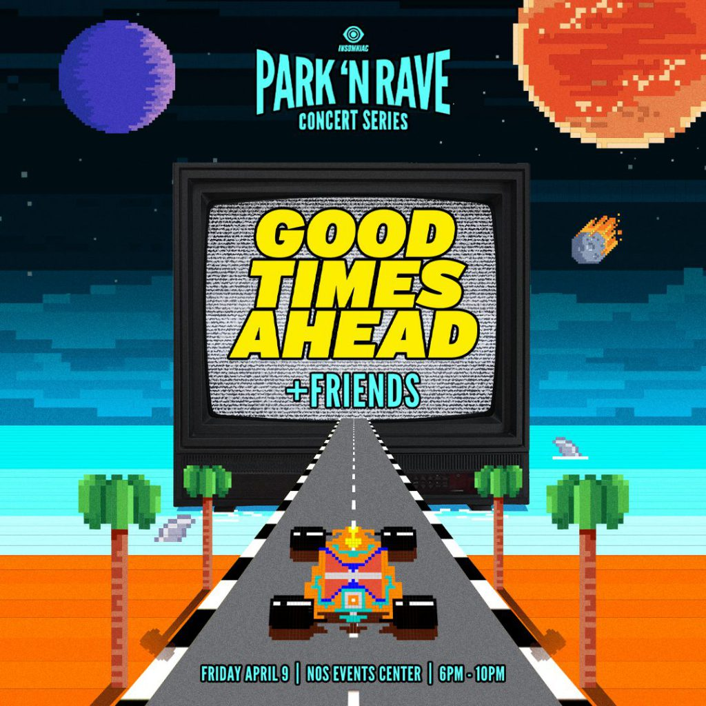Good Times Ahead Park N Rave Insomniac