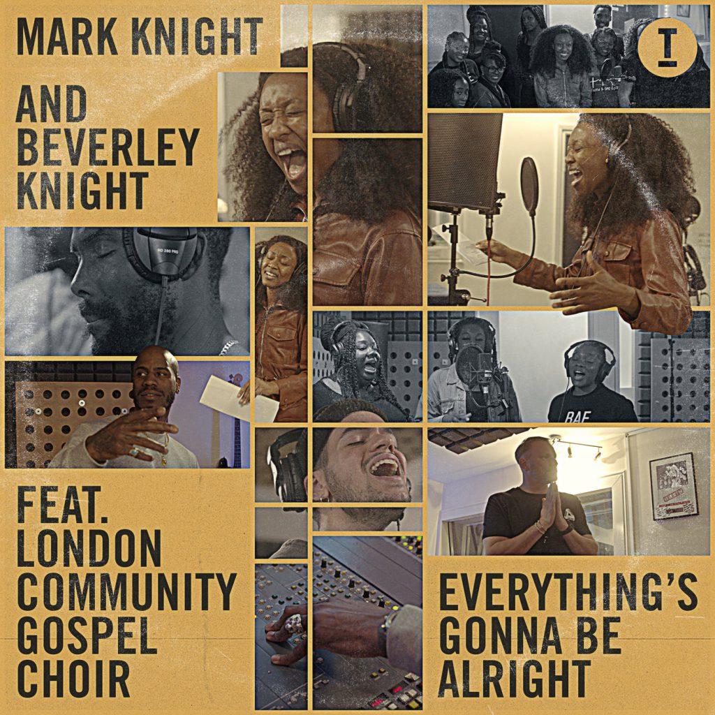 Mark Knight & Beverley Knight - Everything's Gonna Be Aright (feat. London Community Gospel Choir)