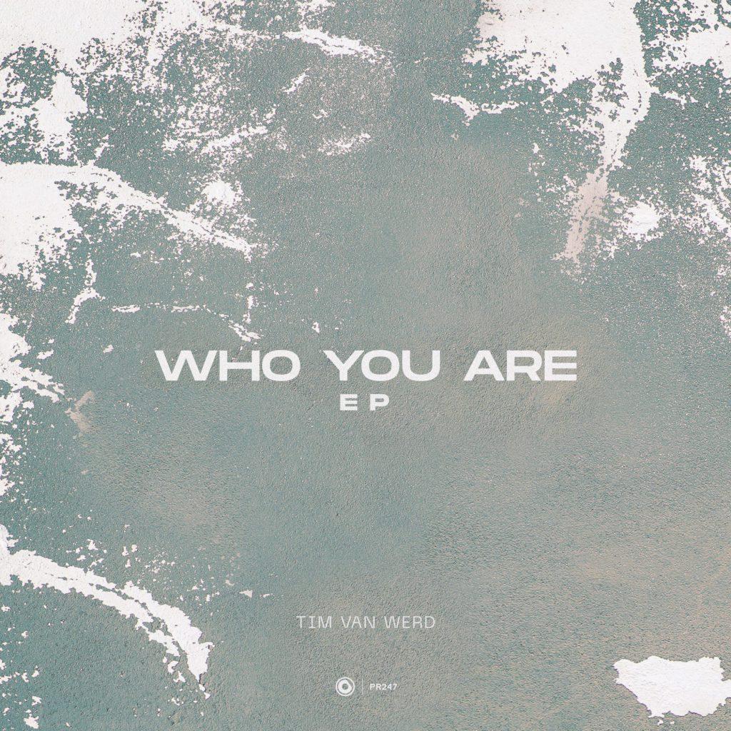 Tim van Werd - Who You Are EP