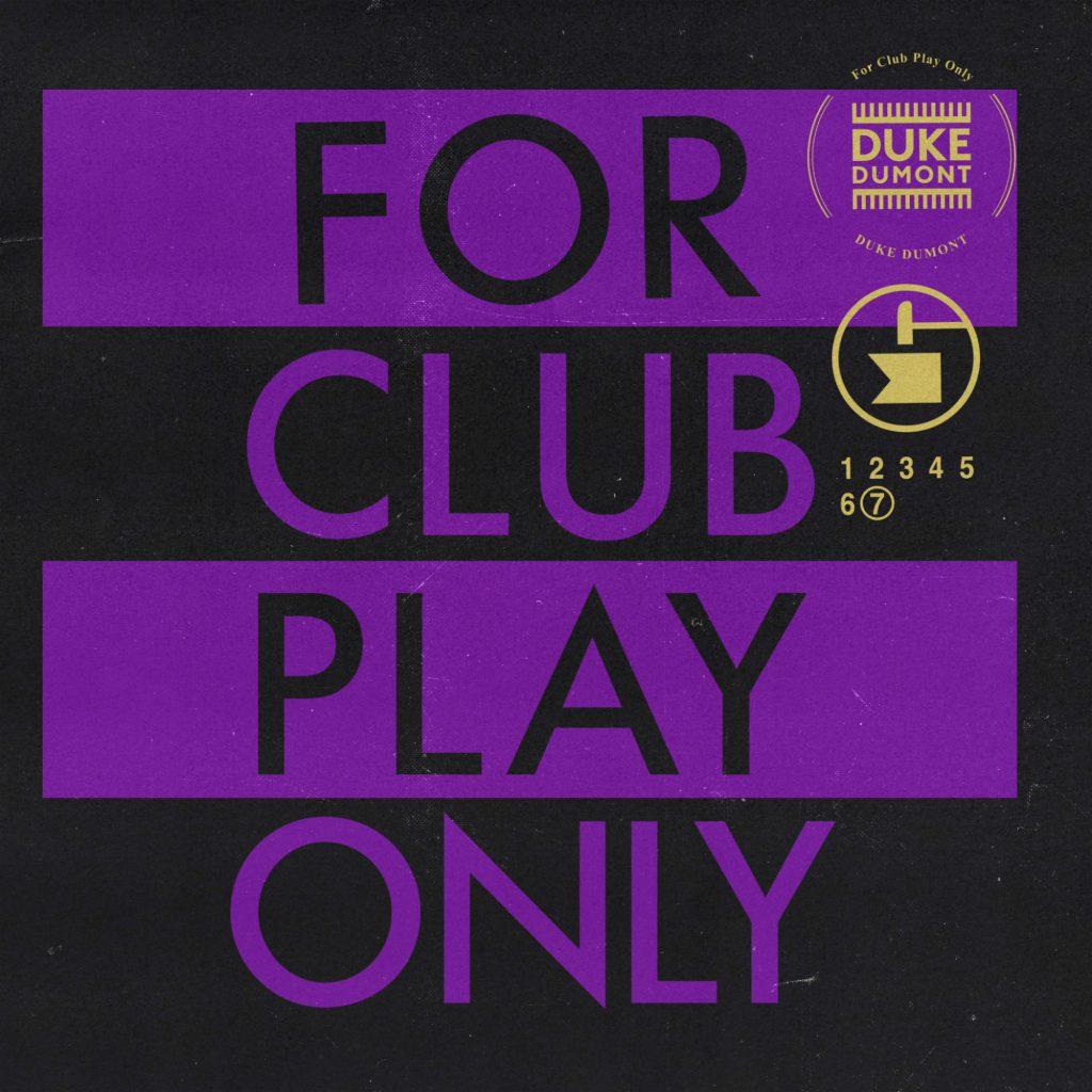 Duke Dumont - For Club Play Only, Pt.7