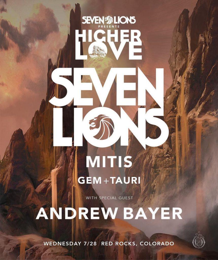 Seven Lions - Higher Love - Red Rocks