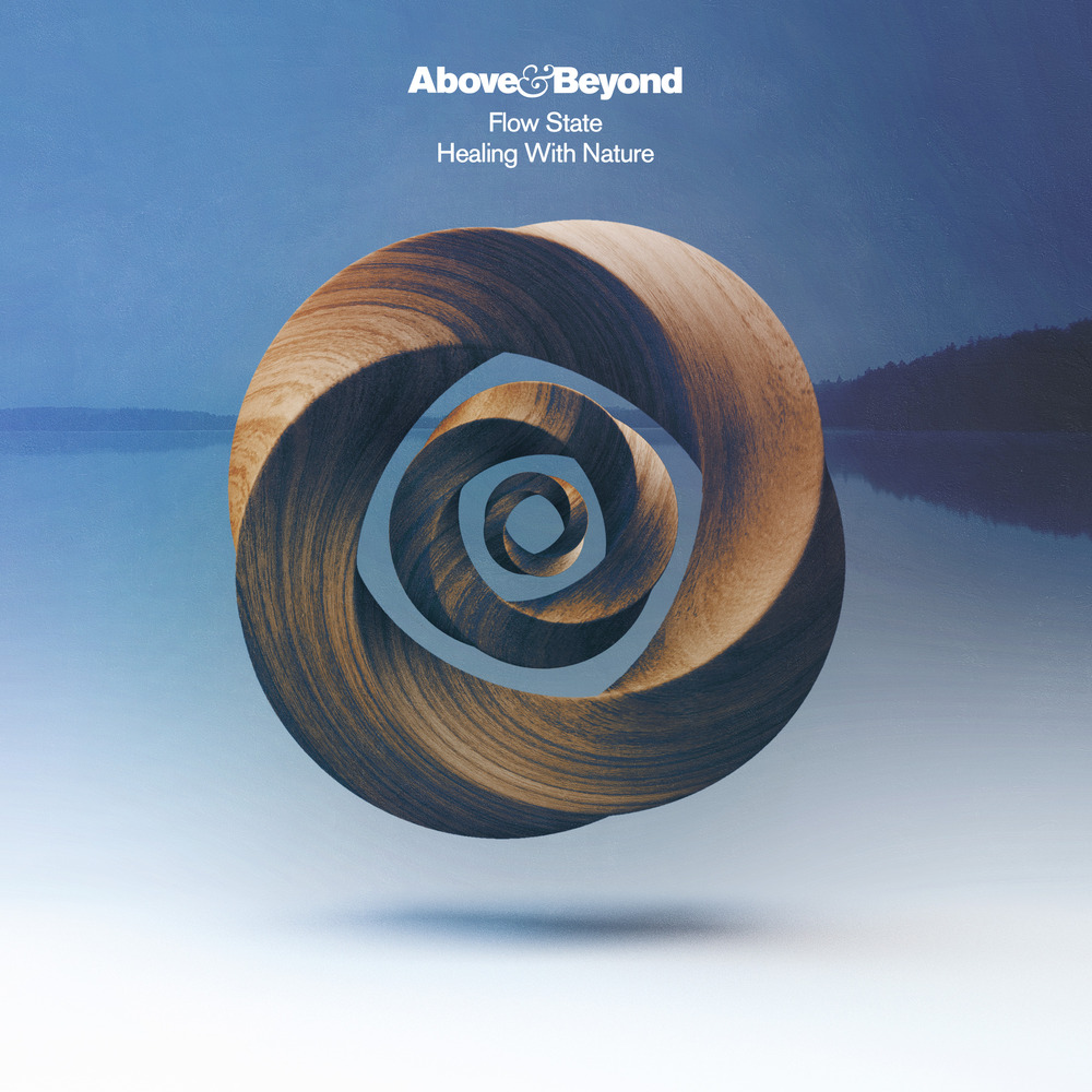Above & Beyond - Flow State Healing With Nature