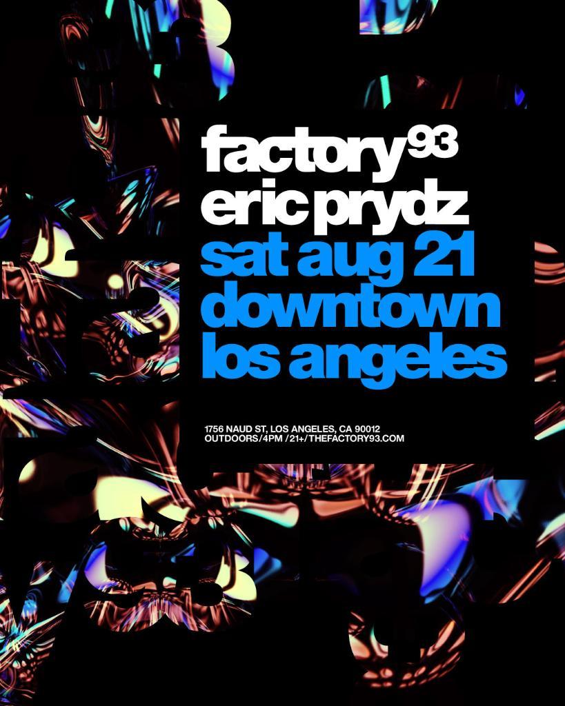 Factory 93 Presents: Eric Prydz DTLA