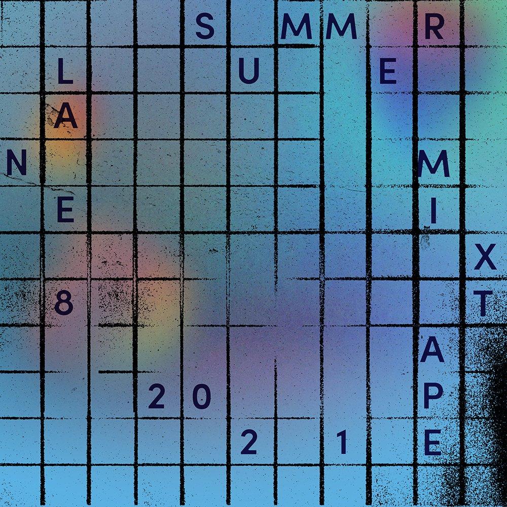 Lane 8 Summer 2021 Mixtape