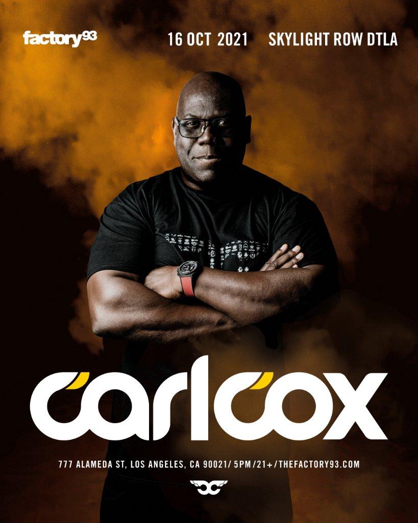 Factory 93 Presents: Carl Cox in Los Angeles