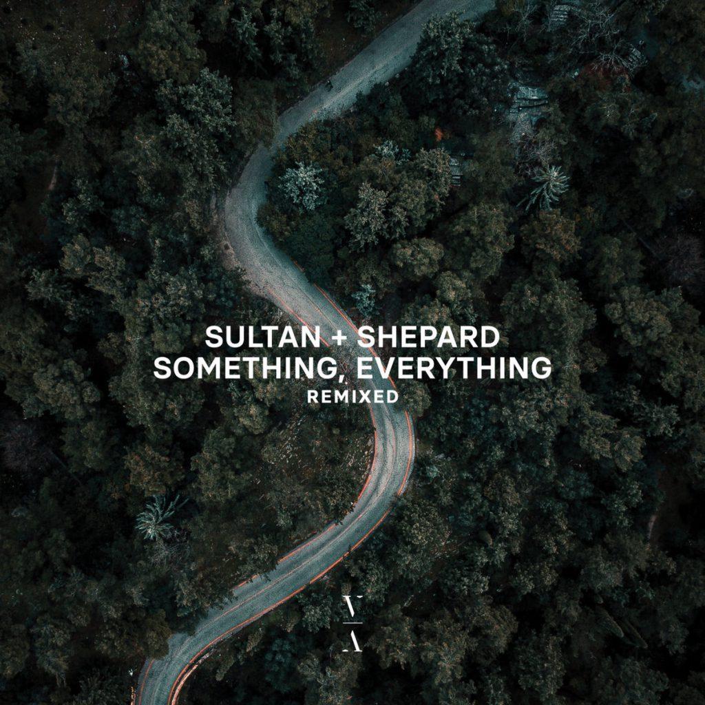 Sultan + Shepard Something, Everything Remixed