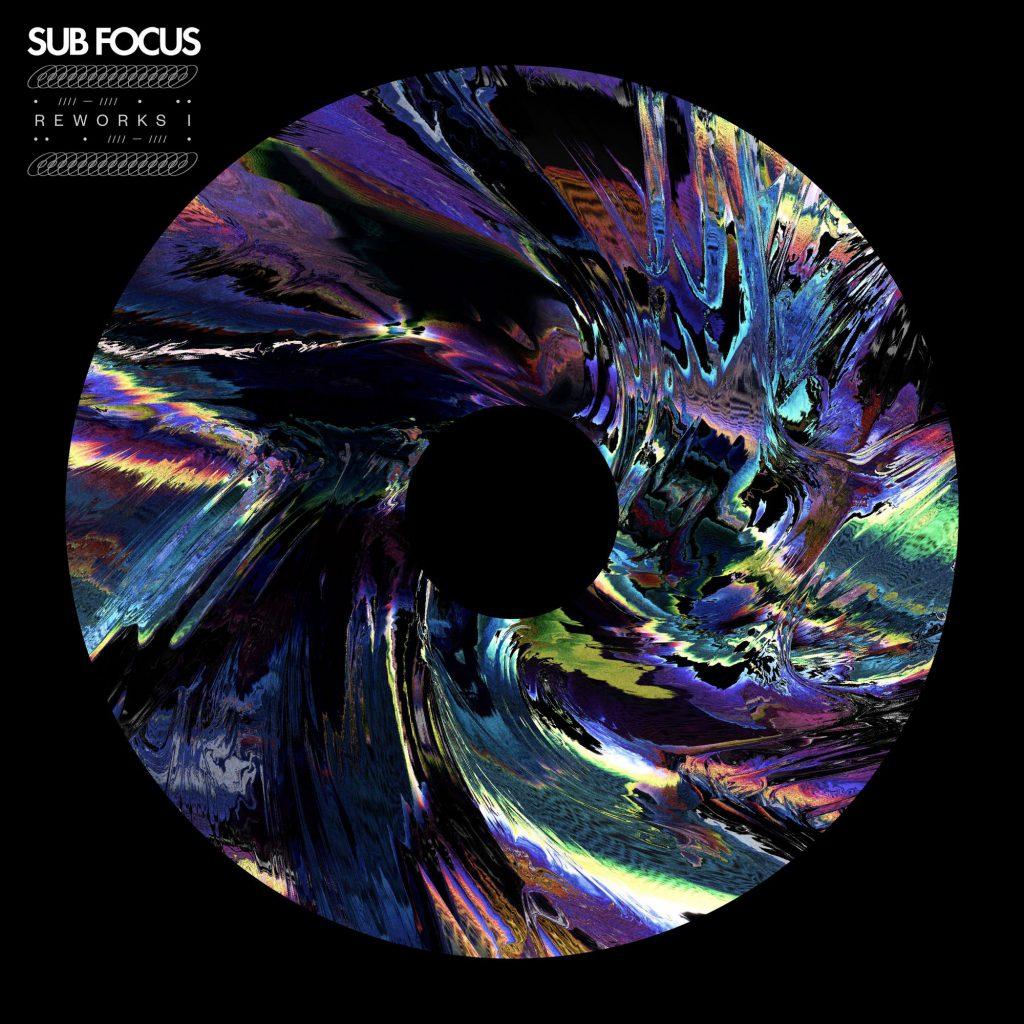 Sub Focus - Reworks I