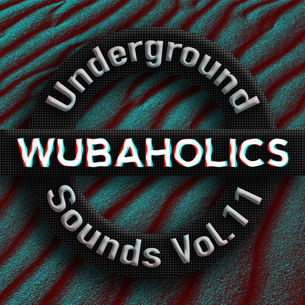 wubaholics underground sounds vol 11
