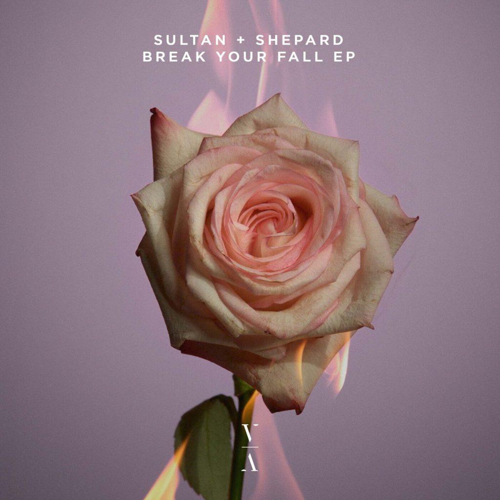 Sultan + Shepard - Break Your Fall