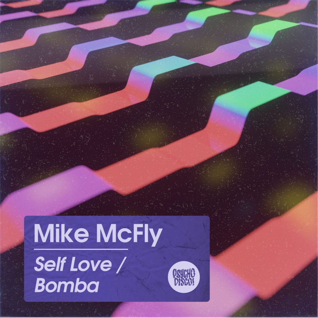 Mike McFly - Self Love / Bomba
